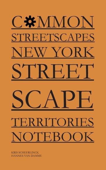 Bekijk Common Streetscapes New York Streetscape Territories Notebook op Kris Scheerlinck & Hannes Van Damme