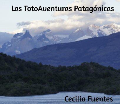 Las Totoaventuras Patagónicas book cover