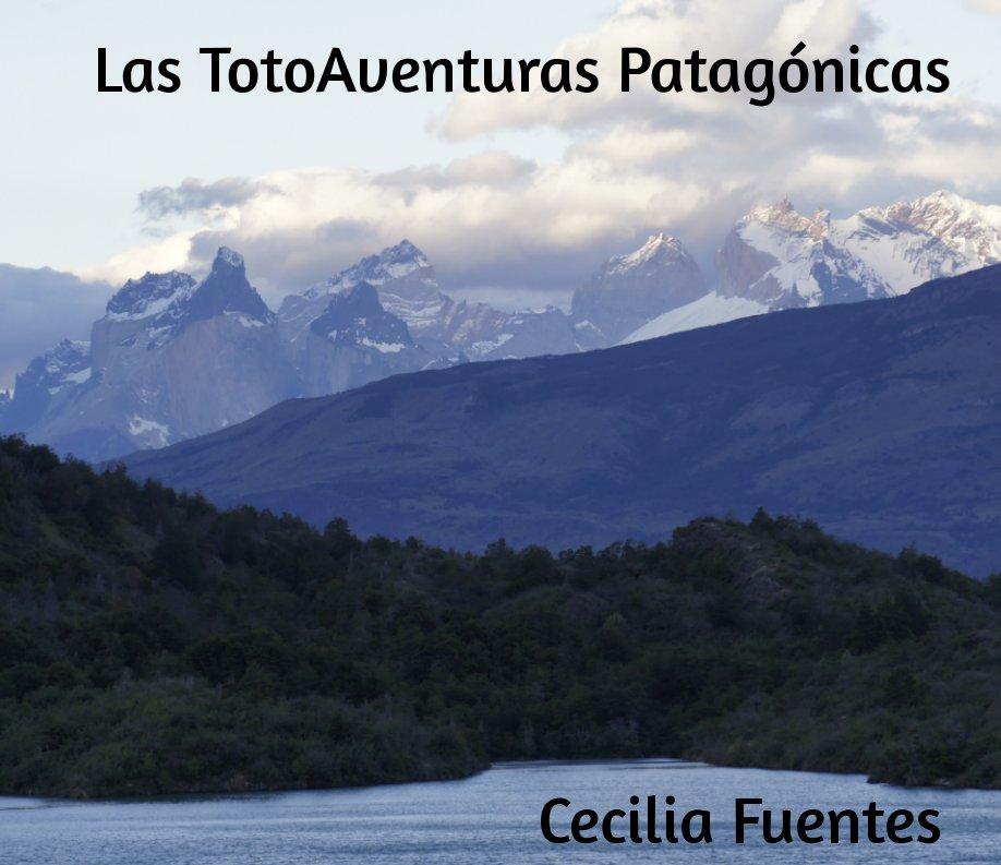 Bekijk Las Totoaventuras Patagónicas op Cecilia Fuentes