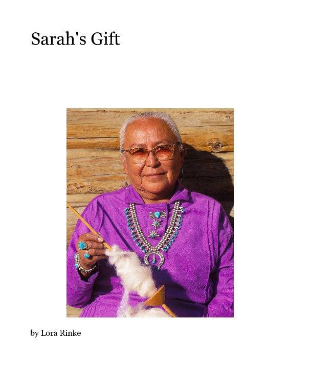 View Sarah's Gift by Lora Rinke