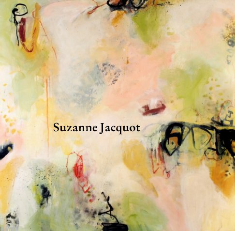 View Suzanne Jacquot by Suzanne Jacquot
