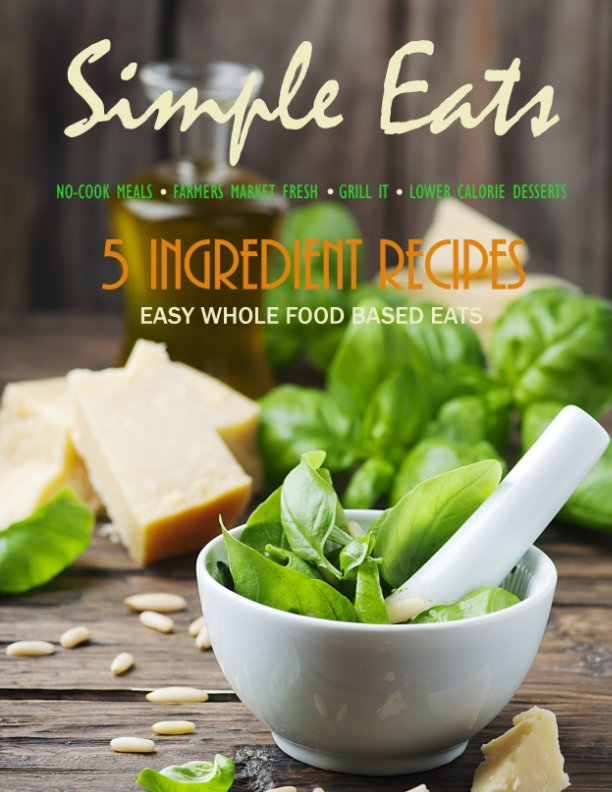 View Simple Eats Magazine by Anne Carey, Editor