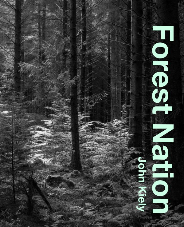 View Forest Nation by John Kiely