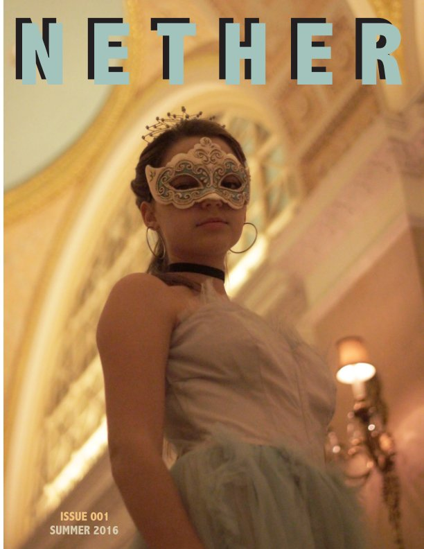 View Issue 001: Summer 2016 by Nether Magazine