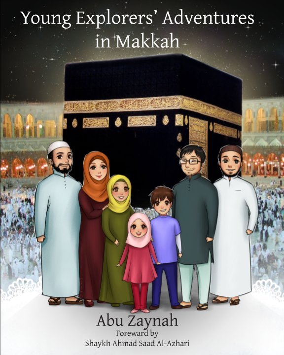 View Young Explorers' Adventures in Makkah by Abu Zaynah
