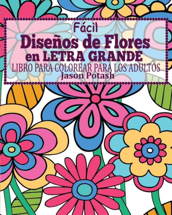 Facil Diseños De Flores En Letra Grande Libro Para Colorear