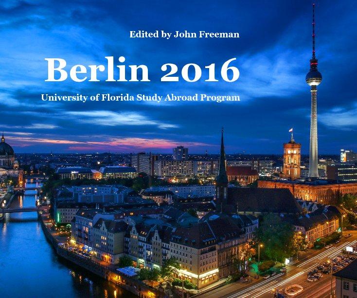 View Berlin 2016 by Edited by John Freeman