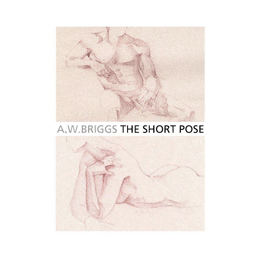 A.W.BRIGGS THE SHORT POSE volume 2, version 3 nach Alfred W. Briggs anzeigen