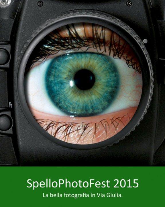 Visualizza Spellophotofest 2015 di Fabrizio Corvi