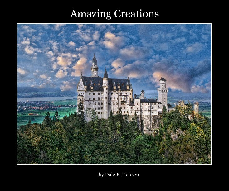 View Amazing Creations by Dale P. Hansen