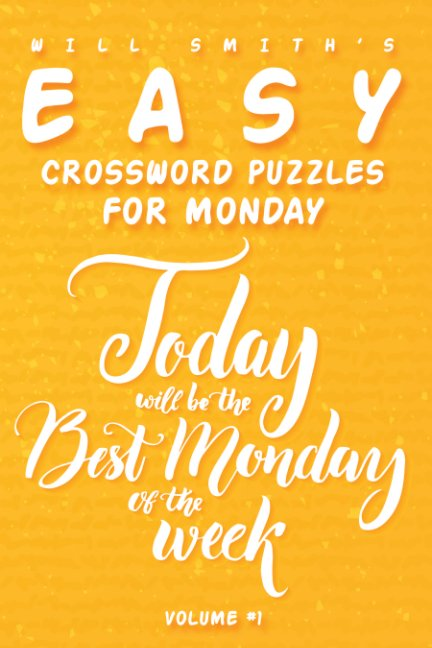 Will Smith Easy Crossword Puzzles For Monday - Volume 1 by