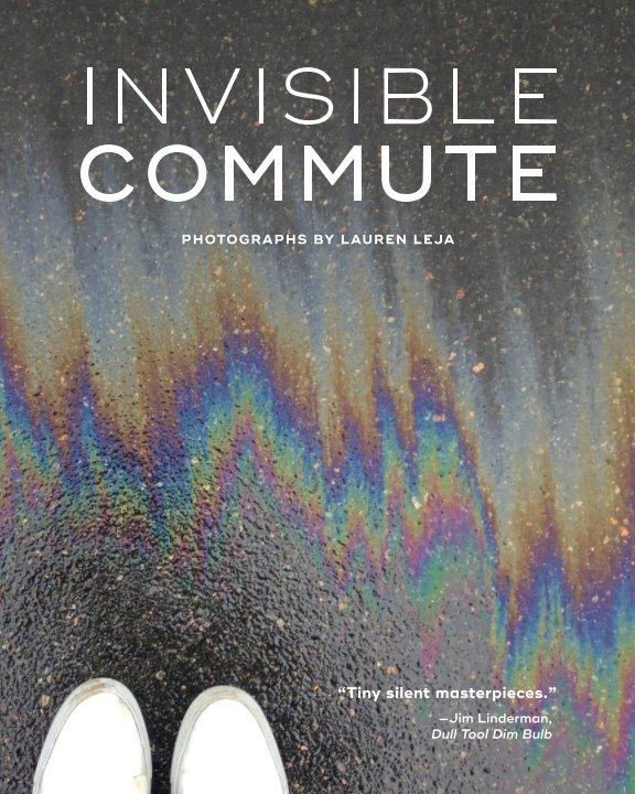 View Invisible Commute by Lauren Leja