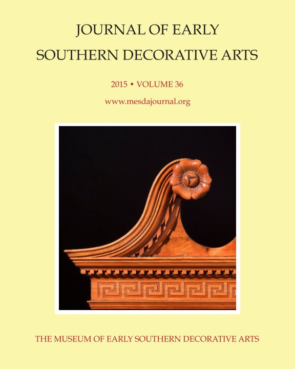 View MESDA Journal 2015: Volume 36 by Museum of Early Southern Decorative Arts