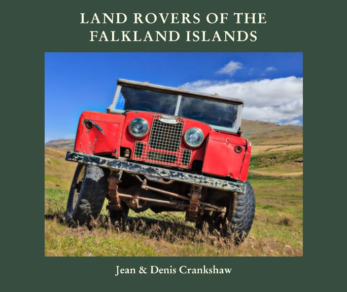 View Land Rovers of the Falkland Islands by Jean and Denis Crankshaw