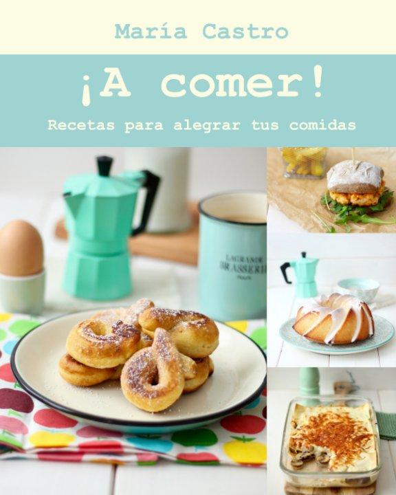 Ver ¡A comer! por María Castro