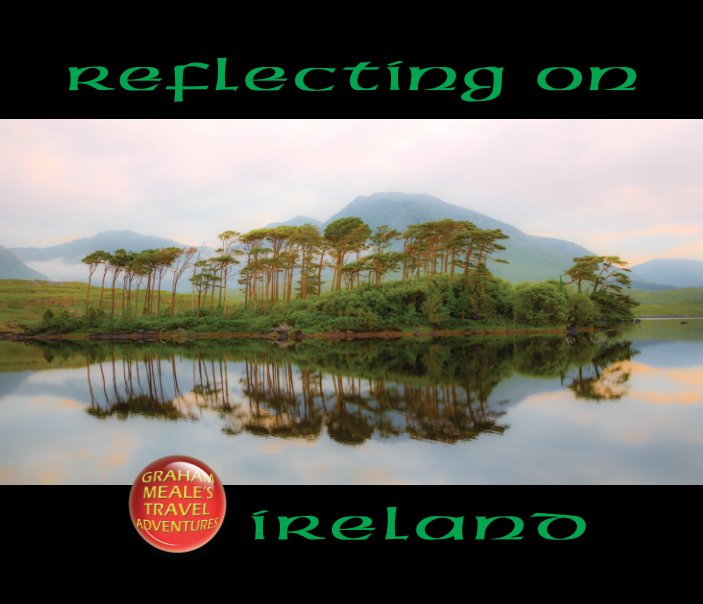 View Reflecting on Ireland by Graham Meale