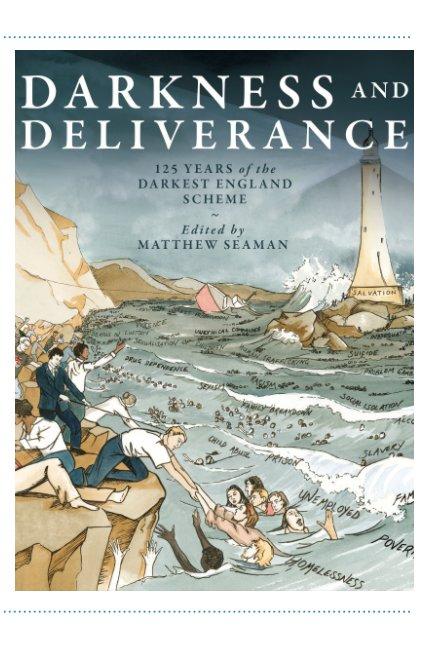 Darkness and Deliverance by Matthew Seaman (editor) | Blurb Books