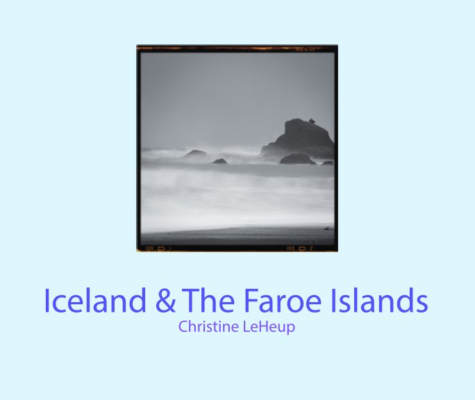 View Iceland & The Faroe Islands by Christine LeHeup
