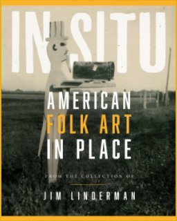 American Folk Art in Place IN SITU book cover