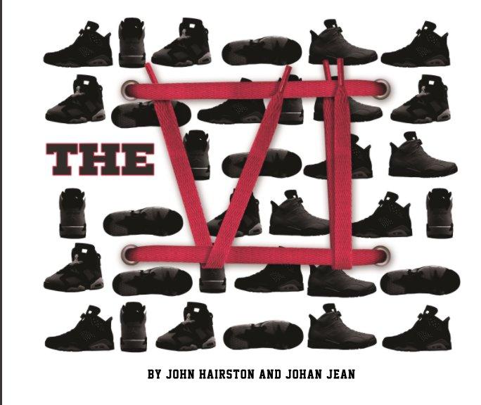 View The VI by 1sneakernation by John Hairston & Johan Jean