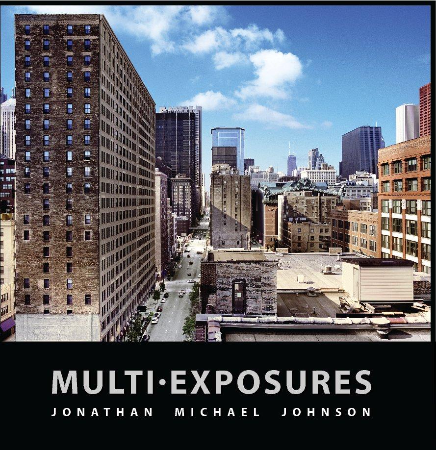 View Multi-Exposures by Jonathan Michael Johnson