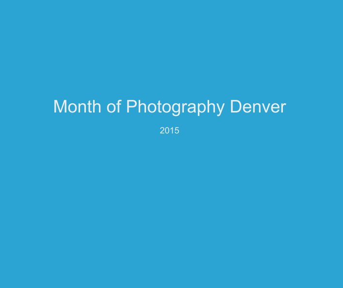 View Month of Photography Denver  2015 by mopdenver