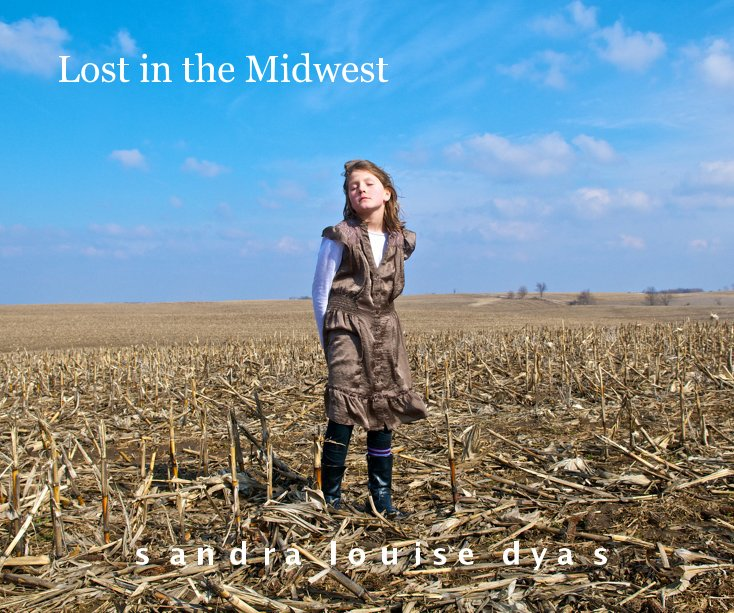 View Lost in the Midwest by Sandra Louise Dyas