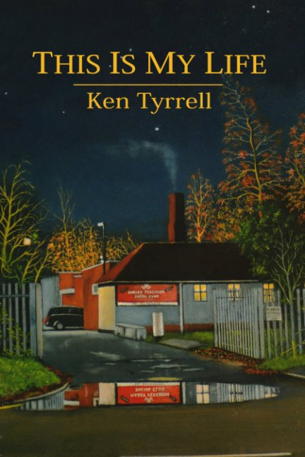 View THIS IS MY LIFE by Ken Tyrrell