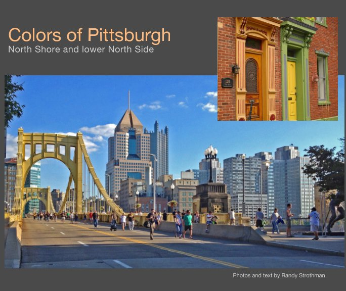 View Colors of Pittsburgh by Randy Strothman