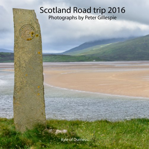 View Scottish Road Trip by Peter Gillespie