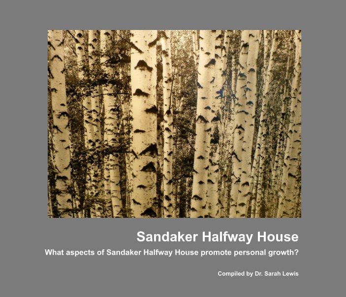 View Sandaker Halfway House by Dr. Sarah Lewis