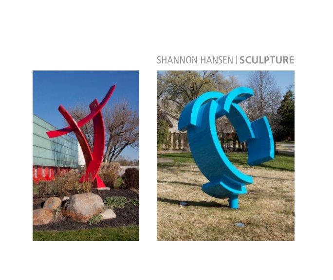 View Shannon Hansen Sculpture by Shannon Hansen