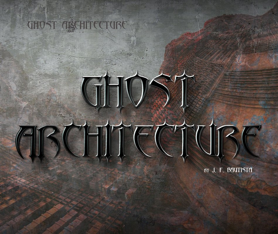 View Ghost Architecture by J. F. BAUTISTA