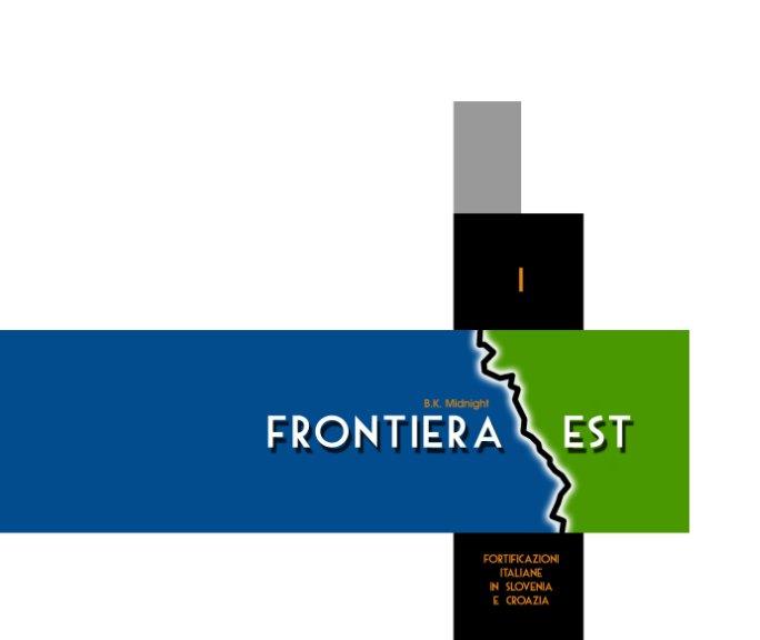 Visualizza Frontiera est - Volume I di B.K Midnight