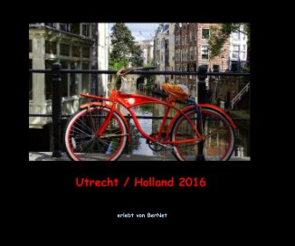 Utrecht / Holland 2016 book cover