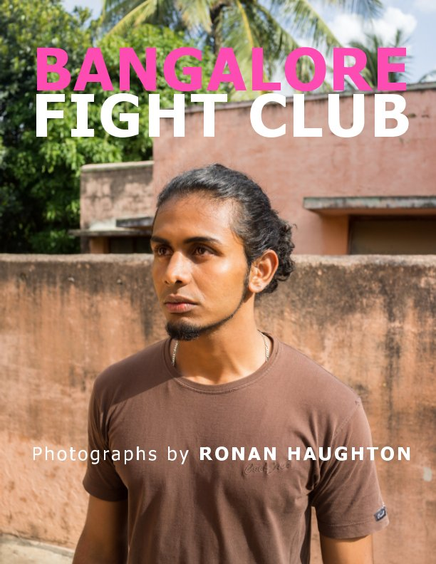 View Bangalore Fight Club by Ronan Haughton