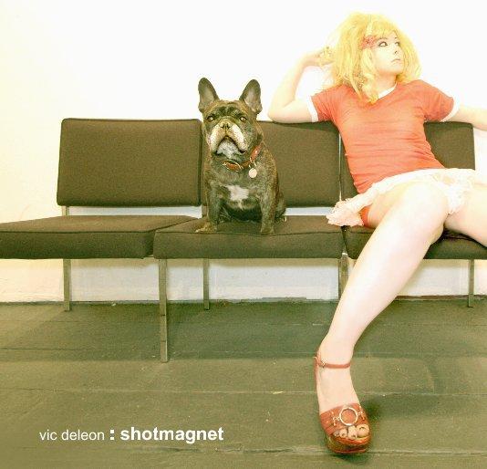 View vic deleon : shotmagnet by Vic DeLeon