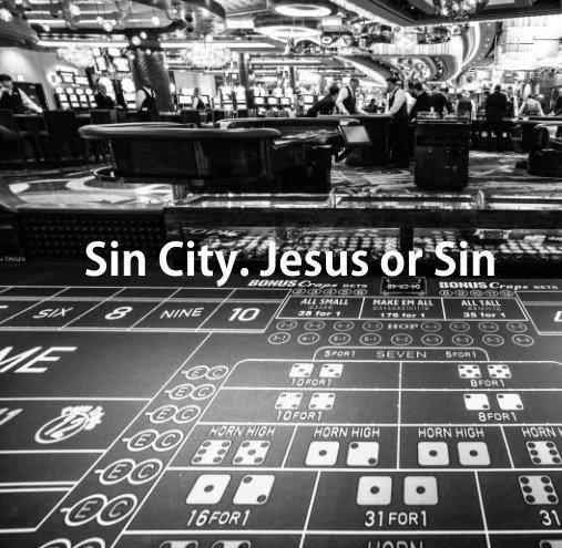 Sin City. Jesus or Sin nach Nadja Gusenbauer anzeigen