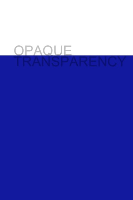 View Opaque Transparency Catalogue by IS-projects, Guido Winkler, Janet Meester, Roland Thompson
