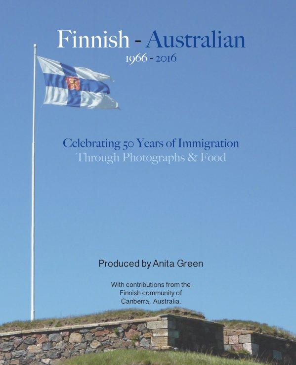 View Finnish Australian 1966-2016 by Anita Green