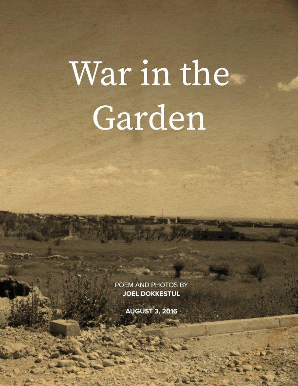 View War in the Garden by Joel Dokkestul