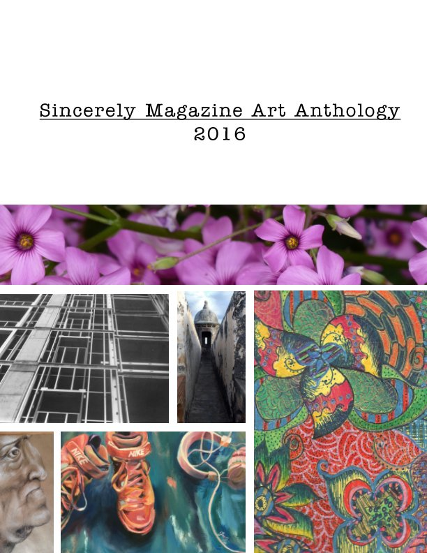 View Sincerely Magazine Art Anthology 2016 by Kieran Rundle