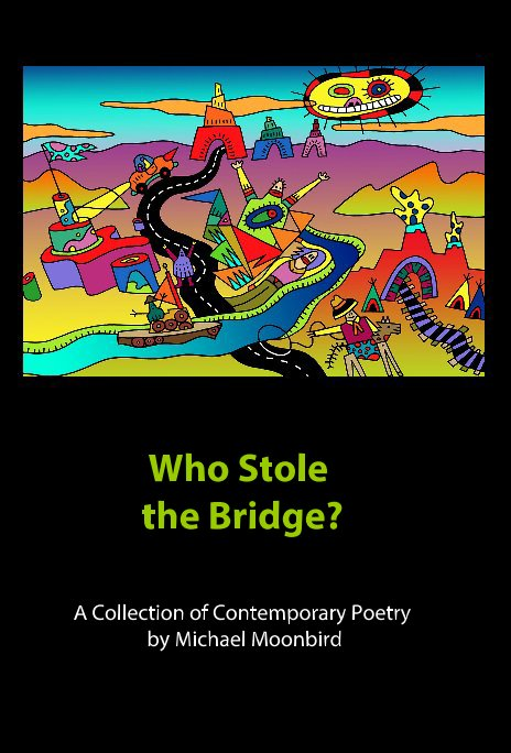 View Who Stole the Bridge? by Michael Moonbird