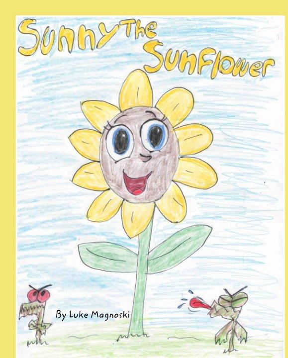 View Sunny the sunflower by Luke Magnoski
