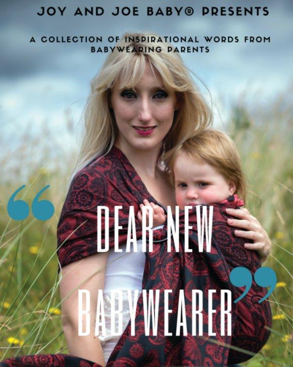 View Dear new babywearer by Joy and Joe baby,UK
