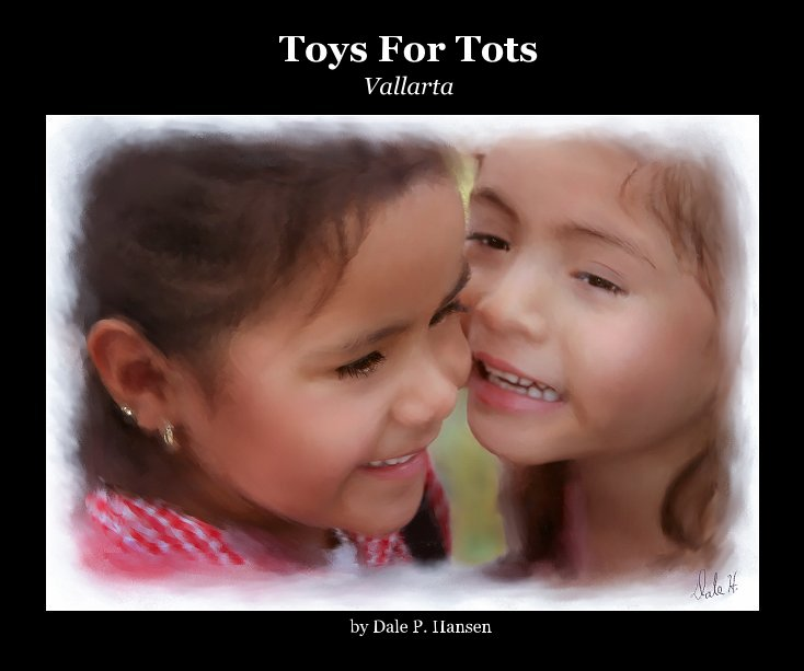 View Toys For Tots by Dale P. Hansen