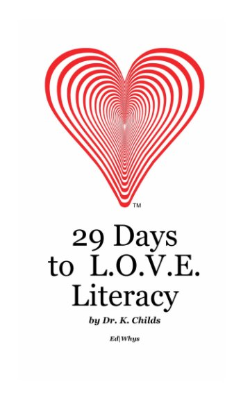 View 29 Days to L.O.V.E. Literacy by Dr. K. Childs