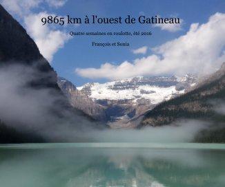 9865 km à l'ouest de Gatineau book cover