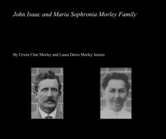 John Isaac and Maria Sophronia Morley Family book cover