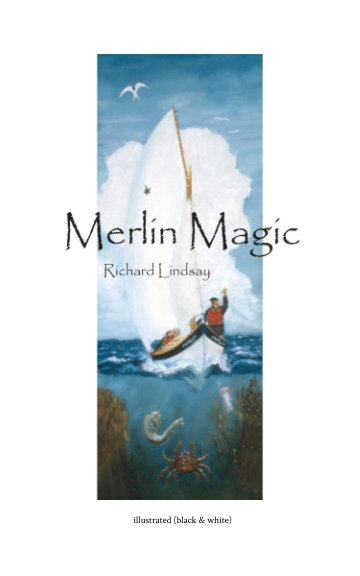 View Merlin Magic by Richard Lindsay